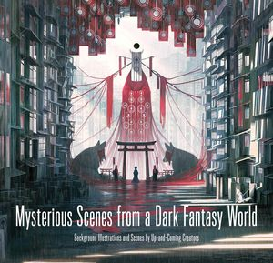 [Mysterious Scenes From A Dark Fantasy World: Background Illustrations & Scenes By Up-&-Coming Creators (Product Image)]