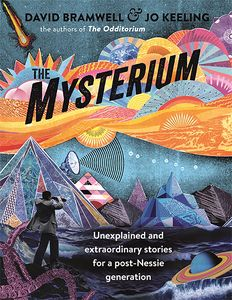 [The Mysterium: Unexplained & Extraordinary Stories For A Post-Nessie Generation (Product Image)]