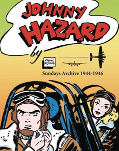 [Johnny Hazard: Sundays Archive: 1944-1946 (Hardcover) (Product Image)]