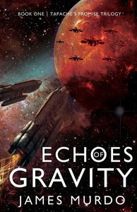 [Tapache's Promise Trilogy: Book 1: Echoes Of Gravity (Signed) (Product Image)]