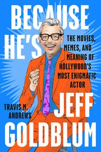 [Because He's Jeff Goldblum (Hardcover Edition) (Product Image)]
