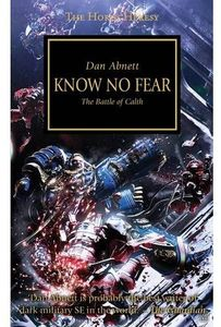 [Warhammer 40K: Horus Heresy: Book 18: Know No Fear (Product Image)]