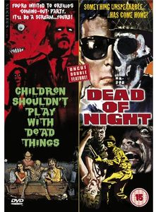 [Children Shouldn't Play With Dead Things/Dead Of Night (Product Image)]