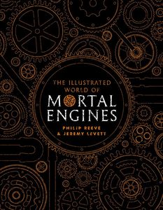 [The Illustrated World Of Mortal Engines (Hardcover) (Product Image)]