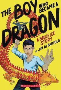 [The Boy Who Became A Dragon: A Bruce Lee Story (Hardcover) (Product Image)]