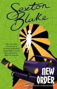 [The Sexton Blake Library: Book 5: Sexton Blake's New Order (Product Image)]