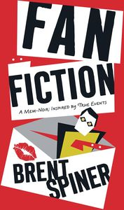 [Fan Fiction: A Mem-Noir: Inspired By True Events (Signed Hardcover) (Product Image)]