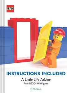 [Instructions Included: A Little Life Advice From LEGO Minifigures (Hardcover) (Product Image)]