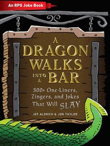 [A Dragon Walks Into A Bar: An RPG Joke Book (Hardcover) (Product Image)]