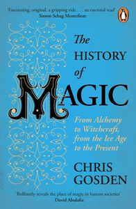 [The History Of Magic: From Alchemy To Witchcraft, From The Ice Age To The Present (Product Image)]