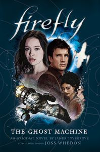 [Firefly: The Ghost Machine (Forbidden Planet Exclusive Hardcover Edition) (Product Image)]