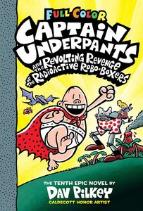 [Captain Underpants & The Revolting Revolting Revenge Of The Radioactive Robo-Boxers: Volume 10 (Hardcover) (Product Image)]