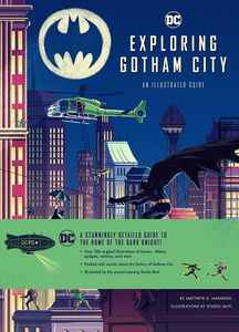 [DC Comics: Exploring Gotham City: An Illustrated Guide (Hardcover) (Product Image)]