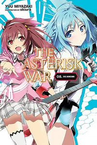 [The Asterisk War: Light Novel: Volume 8 (Product Image)]