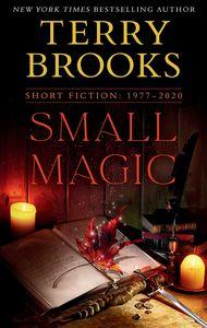 [Small Magic: Short Fiction: 1977-2020 (Product Image)]