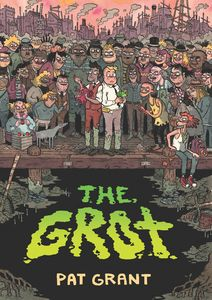 [The Grot: The Story Of The Swamp City Grifters (Product Image)]