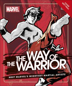 [Marvel: The Way Of The Warrior: Marvel's Mightiest Martial Artists (Hardcover) (Product Image)]