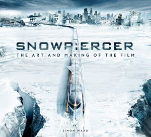 [Snowpiercer: The Art & Making Of The Film (Product Image)]