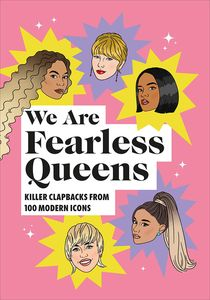 [We Are Fearless Queens: Killer Clapbacks From 100 Modern Icons (Hardcover) (Product Image)]