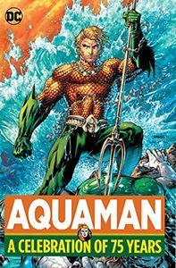 [Aquaman: A Celebration Of 75 Years (Hardcover) (Product Image)]