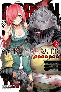 [Goblin Slayer Side Story: Year One: Volume 3 (Product Image)]