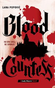 [Lady Slayers: Blood Countess (Hardcover) (Product Image)]