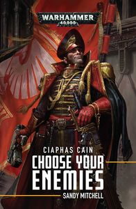 [Warhammer 40K: Ciaphas Cain: Choose Your Enemies (Product Image)]