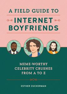 [A Field Guide To Internet Boyfriends (Hardcover) (Product Image)]