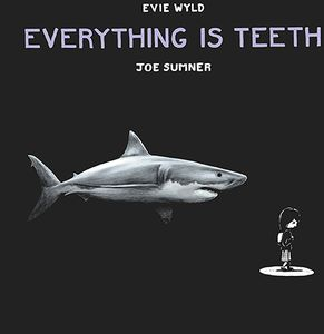 [Everything Is Teeth (Hardcover) (Product Image)]