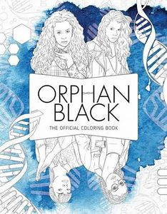 [Orphan Black: The Official Colouring Book (Product Image)]