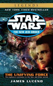 [Star Wars: Legends: The New Jedi Order: The Unifying Force (Product Image)]