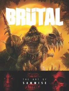[Brutal: The Art Of Samwise (Hardcover) (Product Image)]