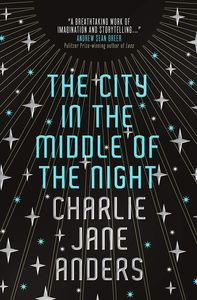 [The City In The Middle Of The Night (Signed Hardcover Edition) (Product Image)]