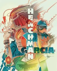 [The cover for Rafael Garcia: Henchman #2 (Cover A Arocena)]