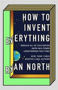 [How To Invent Everything (Hardcover) (Product Image)]