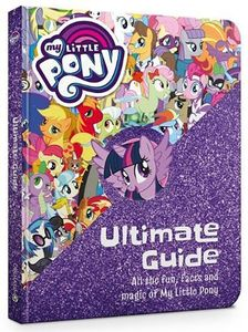 [My Little Pony: The Ultimate Guide (Hardcover) (Product Image)]