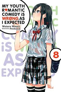 [Youth Romantic Comedy Wrong, As I Expected: Volume 8 (Light Novel) (Product Image)]