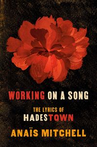 [Working On A Song: The Lyrics Of Hadestown (Product Image)]