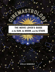[Cinemastrology: The Movie Lover's Guide To The Sun, Moon & The Stars (Product Image)]