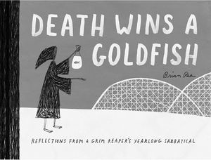 [Death Wins A Gold Fish: Reflections From A Grim Reaper's Yearlong Sabbatical (Hardcover) (Product Image)]
