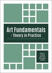 [Art Fundamentals: Theory In Practice: How To Critique Your Art For Better Results (Product Image)]