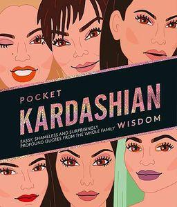 [Pocket Kardashian Wisdom: Sassy, Shameless & Surprisingly Profound Quotes From The Whole Family (Product Image)]