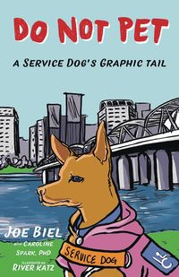 [The cover for Do Not Pet #1 (Service Dogs Graphic Tail)]