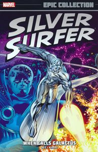 [Silver Surfer: Epic Collection: When Calls Galactus (Product Image)]