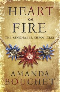 [The Kingmaker Trilogy: Book 3: Heart On Fire (Product Image)]