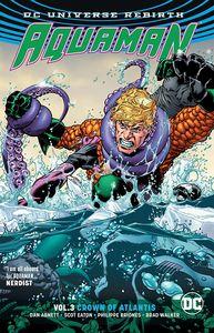 [Aquaman: Volume 3: Crown Of Atlantis (Rebirth) (Product Image)]