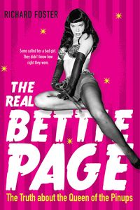 [Real Bettie Page: The Truth About The Queen Of The Pinups (Product Image)]