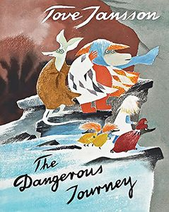 [The Dangerous Journey: A Tale Of Moomin Valley (Hardcover) (Product Image)]