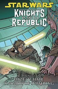 [Star Wars: Knights Of The Old Republic: Volume 4: Daze Hate, Knights Suffering (Product Image)]