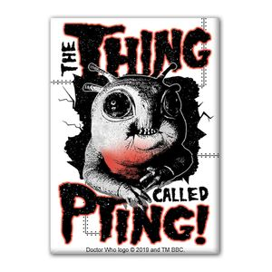 [Doctor Who: Magnet: The Thing Called Pting (UK Convention Special 2019) (Product Image)]